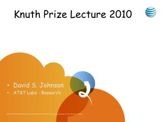 Knuth Prize Lecture 2010
