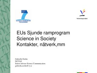 EUs Sjunde ramprogram Science in Society Kontakter, nätverk,mm