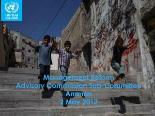 Management Reform  Advisory Commission Sub-Committee Amman 2 May 2012