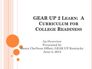 GEAR UP 2 Learn:  A Curriculum for College Readiness