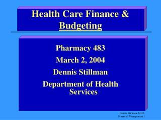 Health Care Finance &  Budgeting