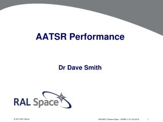 AATSR Performance Dr Dave Smith