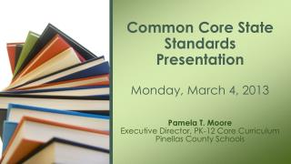 Common Core State Standards Presentation Monday, March 4, 2013