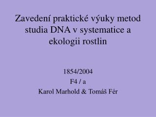 Zavedení praktické výuky metod studia DNA v systematice a ekologii rostlin