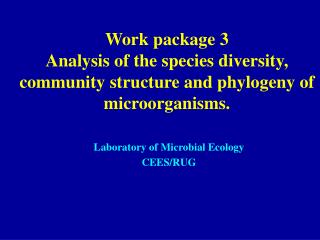 Laboratory of Microbial Ecology CEES/RUG