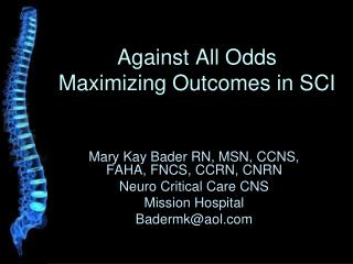 Against All Odds Maximizing Outcomes in SCI