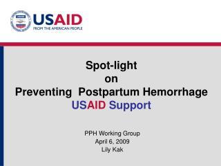 Spot-light  on  Preventing  Postpartum Hemorrhage USAID Support