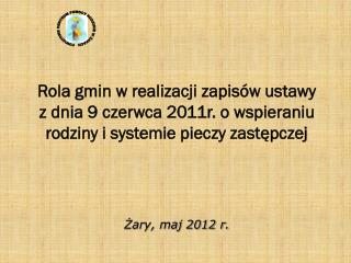 Żary, maj 2012 r.