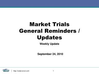 Market Trials General Reminders / Updates