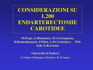 CONSIDERAZIONI SU 1.200 ENDARTERECTOMIE CAROTIDEE