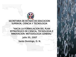 SECRETARIA DE ESTADO DE EDUCACION SUPERIOR, CIENCIA Y TECNOLOGIA
