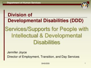 Services/Supports  for  People with  Intellectual  & Developmental  Disabilities   Jennifer  Joyce