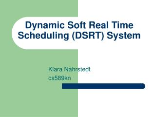 Dynamic Soft Real Time Scheduling (DSRT) System