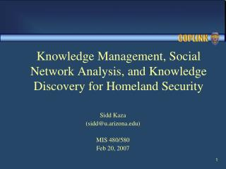 Knowledge Management, Social Network Analysis, and Knowledge Discovery for Homeland Security