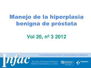 Manejo de la hiperplasia benigna de próstata Vol 20, nº 3 2012