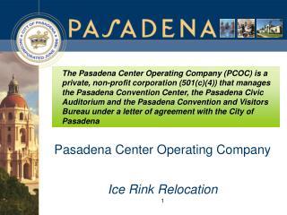 Pasadena Center Operating Company Ice Rink Relocation