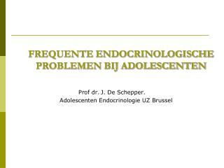 FREQUENTE ENDOCRINOLOGISCHE PROBLEMEN BIJ ADOLESCENTEN