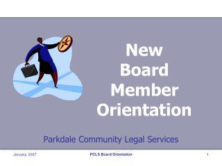 New  Board  Member Orientation