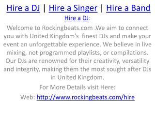 We are Rockingbeats.com Providing the Hire a DJ,Hire a Band,Hire a Singer Through Worldwide