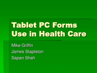 Tablet PC Forms Use in Health Care