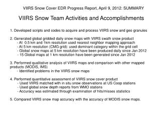 1. Developed scripts and codes to acquire and process VIIRS snow and geo granules