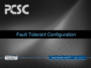 Fault Tolerant Configuration