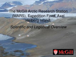 McGill Arctic Research Station  -   MARS  ( 79 o 25'N; 89 o 35'W  )