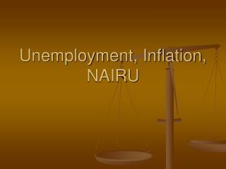 Unemployment, Inflation, NAIRU