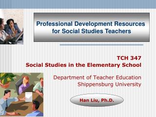 TCH 347 Social Studies in the Elementary School Department of Teacher Education