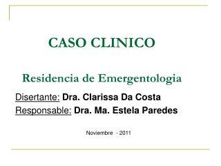 CASO CLINICO Residencia de Emergentologia