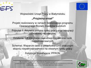 """Wojewódzki Urząd Pracy w Białymstoku """"Przyjazny urząd"""""""