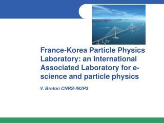 V. Breton CNRS-IN2P3