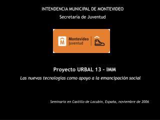 INTENDENCIA MUNICIPAL DE MONTEVIDEO Secretaría de Juventud