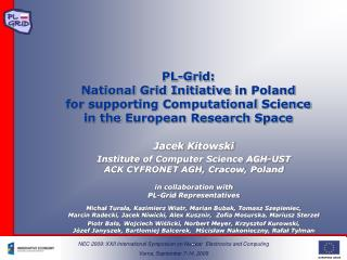 Jacek Kitowski Institute  of Computer Science AGH-UST ACK CYFRONET AGH,  Cracow , Poland