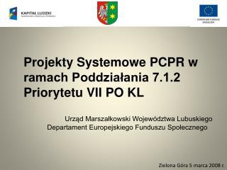 Projekty Systemowe PCPR w ramach Poddziałania 7.1.2 Priorytetu VII PO KL