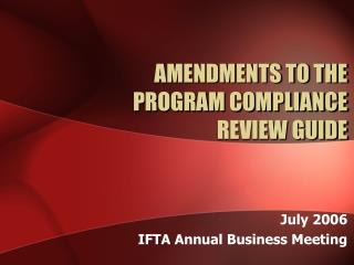 AMENDMENTS TO THE PROGRAM COMPLIANCE REVIEW GUIDE
