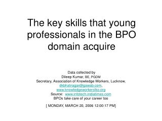 The key skills that young professionals in the BPO domain acquire