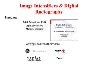Image Intensifiers & Digital Radiography