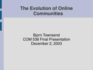The Evolution of Online Communities