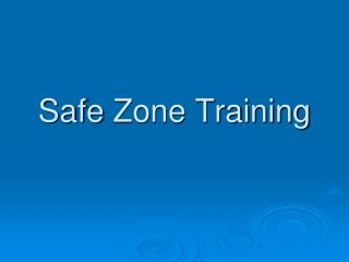 Safe  Zone Training