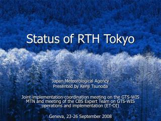 Status of RTH Tokyo
