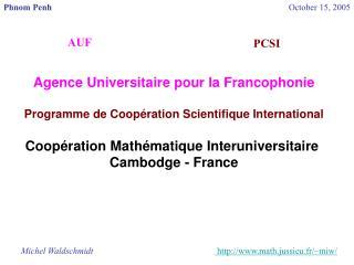 Agence Universitaire pour la Francophonie Programme de Coop�ration Scientifique International