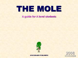 THE MOLE A guide for A level students