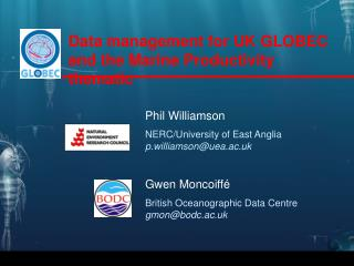 Data management for UK GLOBEC and the Marine Productivity thematic