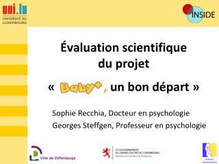 Évaluation scientifique  du projet «                 ,  un bon départ»