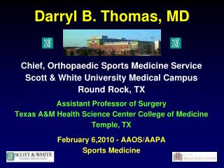 Chief, Orthopaedic Sports Medicine Service Scott & White University Medical Campus Round Rock, TX