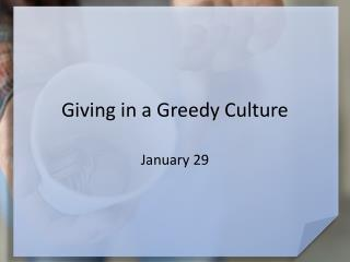 Giving in a Greedy Culture