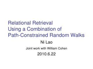 Relational Retrieval  Using a Combination of Path-Constrained Random Walks
