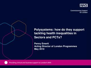 Polysystems: how do they support tackling health inequalities in Sectors and PCTs?