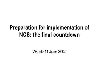 Preparation for implementation of NCS: the final countdown